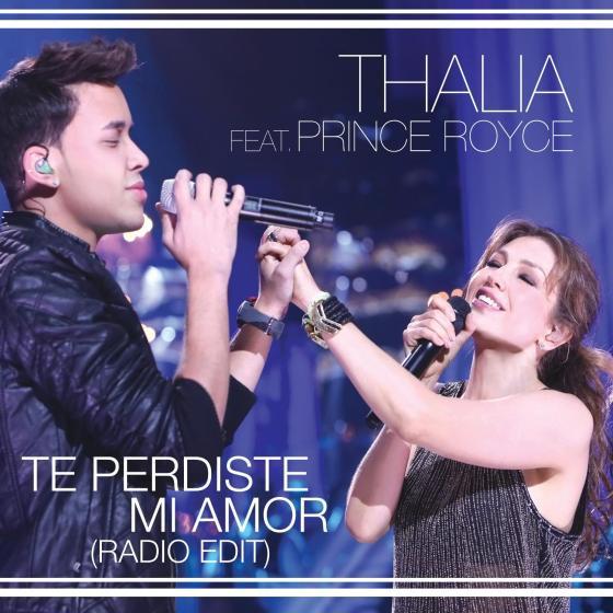 Thalia y Prince Royce - Sencillo 'Te perdiste mi amor'
